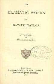 Cover of: The  dramatic works of Bayard Taylor