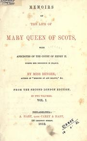 Cover of: Memoirs of the life of Mary Queen of Scots, with anecdotes of the court of Henry II during her residence in France: From the 2d London ed.
