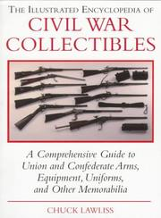 Cover of: The illustrated encyclopedia of Civil War collectibles