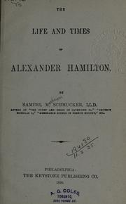 Cover of: The life and times of Alexander Hamilton