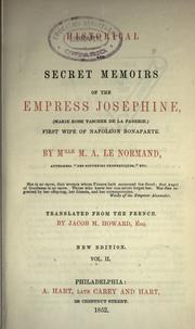 Cover of: Historical and secret memoirs of the Empress Josephine