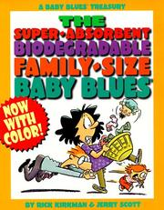 Cover of: The super-absorbent biodegradable family-size Baby Blues: by Rick Kirkman & Jerry Scott.