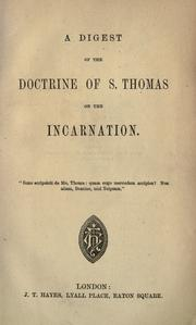 Cover of: A digest of the doctrine of S. Thomas on the Incarnation