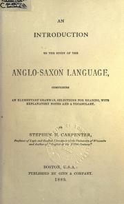 Cover of: An introduction to the study of the Anglo-Saxon language, comprising an elementary grammar, selections for reading, with explanatory notes and a vocabulary