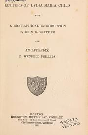 Cover of: Letters of Lydia Maria Child, with a biographical introduction by John G. Whittier and an appendix by Wendell Phillips