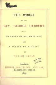 Cover of: Works: with remarks on his writings, and a sketch of his life by William Jerdan.