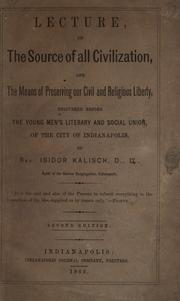 Cover of: Lecture on the source of all civilization: and the means of preserving our civil and religious liberty