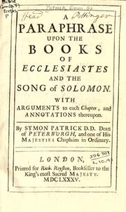 Cover of: A paraphrase upon the books of Ecclesiastes and the Song of Solomon: with arguments to each chapter, and annotations thereupon
