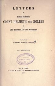 Cover of: Letters of Field-Marshal Count Helmuth von Moltke to his mother and his brothers
