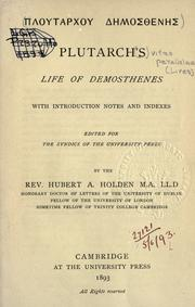 Cover of: Ploutarchou Demosthenes: Life of Demosthenes; with introd., notes and indexes by Hubert A. Holden.
