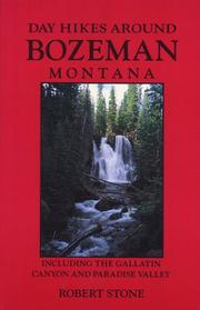 Cover of: Day hikes around Bozeman, Montana: including the Gallatin Canyon and Paradise Valley