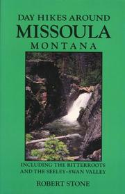 Cover of: Day hikes around Missoula, Montana: including the Bitterroots and the Seeley-Swan Valley