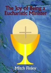 Cover of: The joy of being a eucharistic minister