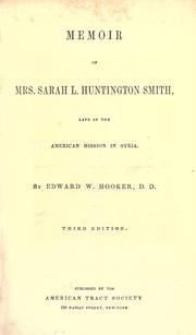 Cover of: Memoir of Mrs. Sarah L. Huntington Smith: late of the American mission in Syria.