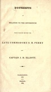 Cover of: Documents in relation to the differences which subsisted between the late Commodore O. H. Perry and Captain J. D. Elliott