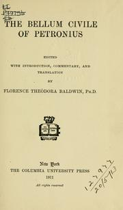 Cover of: The bellum civile: Edited with introd., commentary, and translation by Florence Theodora Baldwin.