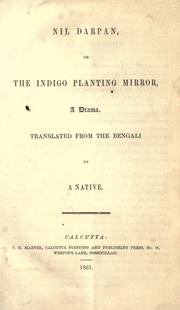 Cover of: Nil darpan, or, The indigo planting mirror