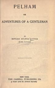 Cover of: Pelham; Or, Adventures of a Gentleman