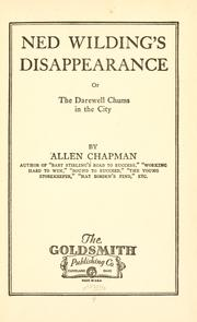 Cover of: Ned Wilding's disappearance, or, The Darewell chums in the city
