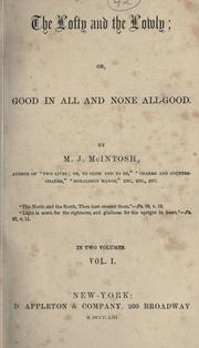Cover of: The lofty and the lowly: or, Good in all and none all good.