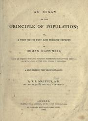 Cover of: An essay on the principle of population, or, A view of its past and present effects on human happiness