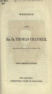 Cover of: Writings of the Rev. Dr. Thomas Cranmer, Archbishop of Canterbury and martyr, 1556