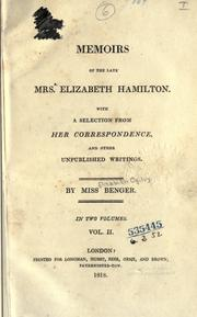 Cover of: Memoirs of the late Mrs. Elizabeth Hamilton: with a selection from her correspondence, and other unpublished writings.