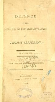 Cover of: A defence of the measures of the administration of Thomas Jefferson
