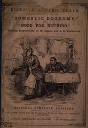 Cover of: Domestic economy [a farce in one act] and Good for nothing [a comic drama in one act] written respectively by M. Lemon and J.B. Buckstone