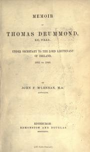 Cover of: Memoir of Thomas Drummond, R.E., F.R.A.S., under secretary to the lord lieutenant of Ireland, 1835-1840