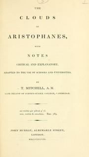 Cover of: The  Clouds of Aristophanes, with notes critical and explanatory, adapted to the use of schools and universities