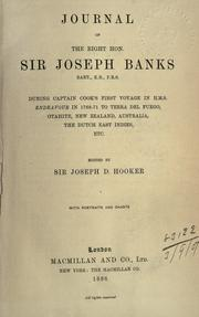 Cover of: Journal of the Right Hon. Sir Joseph Banks during Captain Cook's first voyage in H.M.S. Endeavour in 1768-71 to Terra del Fuego, Otahite, New Zealand, Australia, the Dutch East Indies, etc