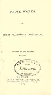 Cover of: The prose works of Henry Wadsworth Longfellow