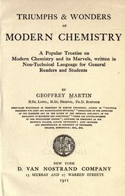 Cover of: Triumphs & wonders of modern chemistry: a popular treatise on modern chemistry and its marvels, written in non-technical language for general readers and students