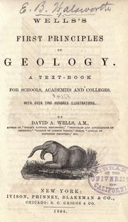 Cover of: Wells's first principles of geology: a text-book for schools, academies and colleges : with over two hundred illustrations