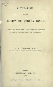 Cover of: A treatise on the motion of vortex rings: An essay to which the Adams prize was adjudged in 1882, in the University of Cambridge.