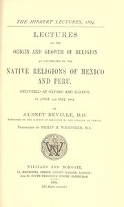 Cover of: Lectures on the origin and growth of religion as illustrated by the native religions of Mexico and Peru