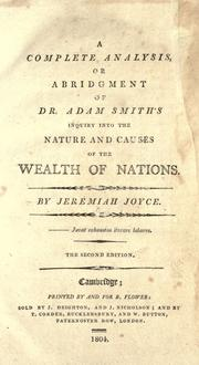 Cover of: A complete analysis, or abridgement, of Dr. Adam Smith's inquiry into the nature and causes of the wealth of nations