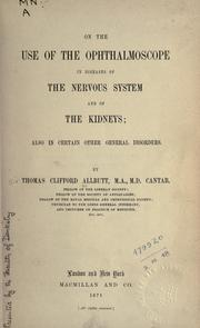 Cover of: On the use of the ophthalmoscope in diseases of the nervous system and of the kidneys