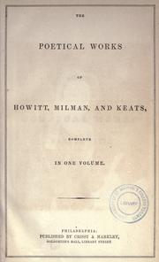 Cover of: The poetical works of Howitt, Milman, and Keats, complete in one volume