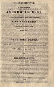 Cover of: Slander refuted, in two letters from Andrew Jackson, expressing full confidence in the public measures of Martin Van Buren and his entire concurrence in the divorce of bank and state