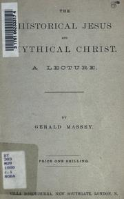 Cover of: The historical Jesus and mythical Christ: a lecture