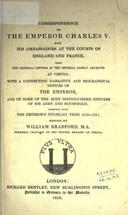 Cover of: Correspondence of the Emperor Charles V. and his ambassadors at the courts of England and France