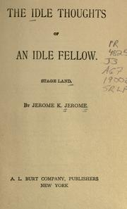 Cover of: Idle thoughts of an idle fellow; Stage-land