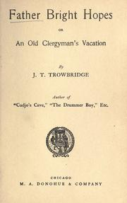 Cover of: Father Brighthopes, or, An old clergyman's vacation