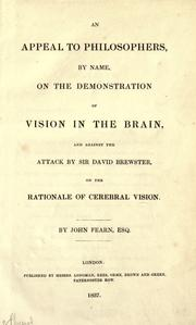 Cover of: An appeal to philosophers, by name, on the demonstration of vision in the brain: and against the attack by Sir David Brewster on the rationale of cerebral vision.