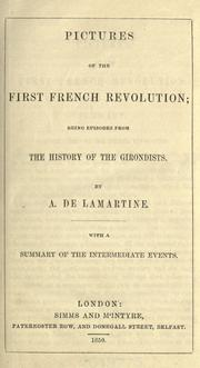 Cover of: Pictures of the first French revolution: being episodes from the History of the Girondists