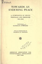 Cover of: Towards an enduring peace: a symposium of peace proposals and programs, 1914-1916