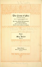 Cover of: The cross of fire: a dramatic cantata founded on an incident in Sir Walter Scott's Lady of the lake, for soli, chorus and orchestra (with organ ad lib.).