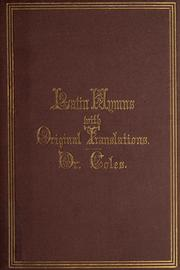 Cover of: Latin hymns with original translations: In four parts.